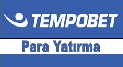 Tempobet Para Yatırma