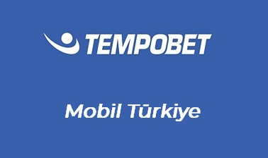 Tempobet Mobil Türkiye